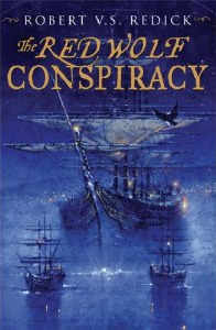 The Red Wolf Conspiracy by Robert V S redick